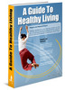 Thumbnail *New!* Healthy Living Guide with Master Resell Rights*